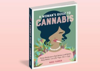 """A Woman's Guide to Cannabis"" Is a Rookie Manual For Navigating the World of Weed—and Dudes Can Learn a Thing or Two as Well – Willamette Week"