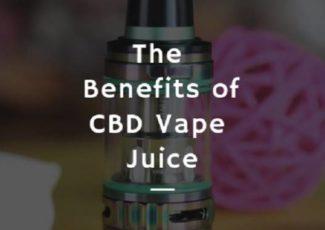 The Benefits Of CBD Vape Juice – weednews.co